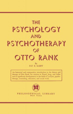 The Psychology and Psychotherapy of Otto Rank by Fay B. Karpf from Vearsa in Family & Health category