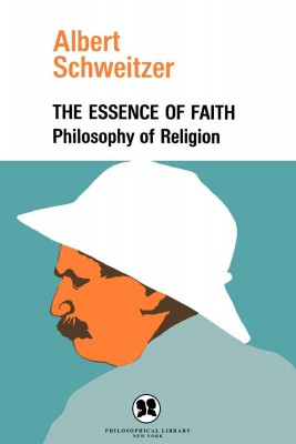 The Essence of Faith by Albert Schweitzer from Vearsa in Religion category