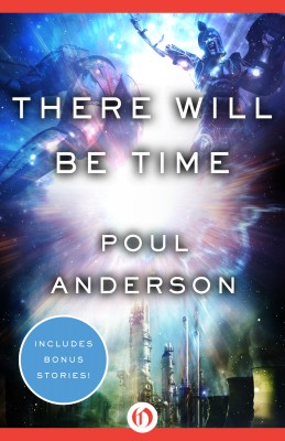 There Will Be Time by Poul Anderson from Vearsa in General Novel category