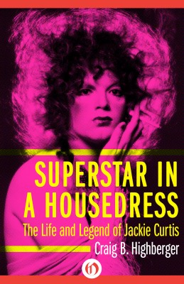 Superstar in a Housedress by Craig B. Highberger from Vearsa in Autobiography & Biography category