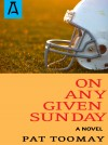 On Any Given Sunday by Pat Toomay from  in  category