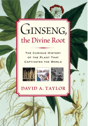 Ginseng, the Divine Root by David A. Taylor from Vearsa in Science category