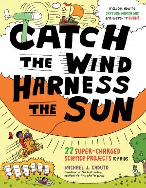 Catch the Wind, Harness the Sun by Michael J. Caduto from Vearsa in Teen Novel category