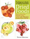 The Beginner's Guide to Making and Using Dried Foods by Teresa Marrone from  in  category