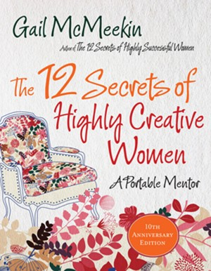 The 12 Secrets of Highly Creative Women by Gail McMeekin from  in  category