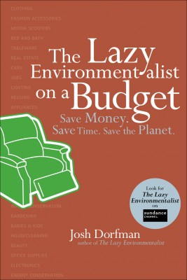 The Lazy Environmentalist on a Budget by Josh Dorfman from Vearsa in Science category