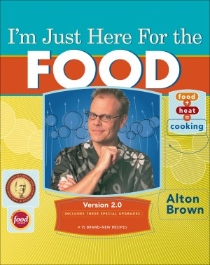 I'm Just Here for the Food: Version 2.0 by Alton Brown from Vearsa in Recipe & Cooking category