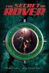 The Secret of Rover by Rachel Wildavsky from  in  category