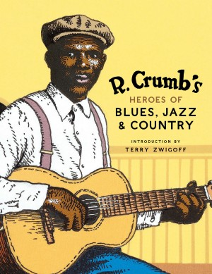 R. Crumb's Heroes of Blues, Jazz & Country by R. Crumb from Vearsa in Art & Graphics category