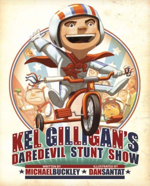 Kel Gilligan's Daredevil Stunt Show by Michael Buckley from Vearsa in Teen Novel category