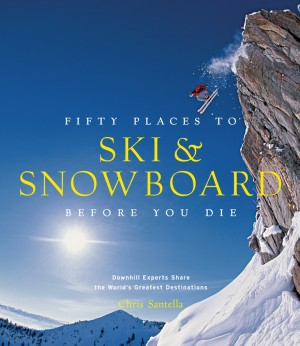 Fifty Places to Ski and Snowboard Before You Die by Chris Santella from Vearsa in Sports & Hobbies category