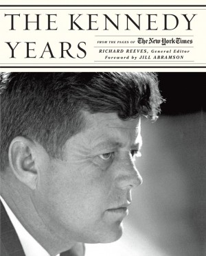 The Kennedy Years: From the Pages of The New York Times by Richard Reeves from Vearsa in History category