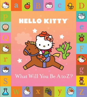 Hello Kitty: What Will You Be A to Z? by Sanrio from Vearsa in Teen Novel category