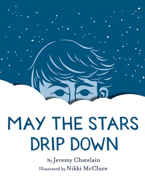 May the Stars Drip Down by Jeremy Chatelain from Vearsa in Teen Novel category