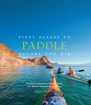 Fifty Places to Paddle Before You Die by Chris Santella from Vearsa in Sports & Hobbies category
