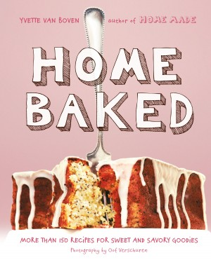 Home Baked by Yvette van Boven from Vearsa in Recipe & Cooking category