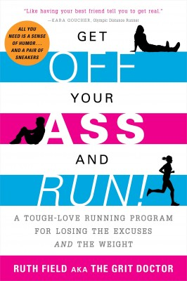 Get Off Your Ass and Run!