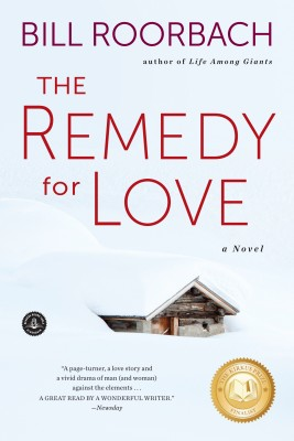 The Remedy for Love by Bill Roorbach from Vearsa in General Novel category