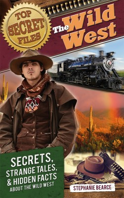 Top Secret Files: The Wild West by Stephanie Bearce from Vearsa in Teen Novel category