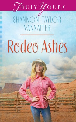 Rodeo Ashes by Shannon Taylor Vannatter from Vearsa in General Novel category