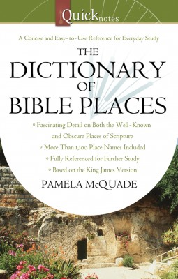 The QuickNotes Dictionary of Bible Places by Pamela L. McQuade from Vearsa in Religion category