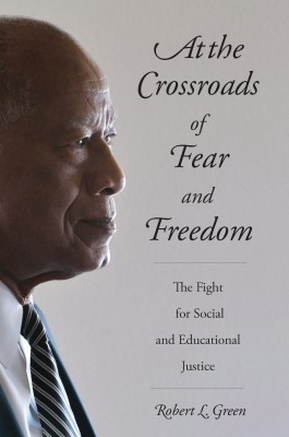 At the Crossroads of Fear and Freedom by Robert L. Green from Vearsa in General Academics category