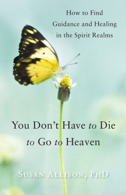 You Don't Have to Die to Go to Heaven by Susan Allison from Vearsa in Religion category