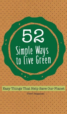 52 Simple Ways To Live Green by Terri  Paajanen from Vearsa in Lifestyle category