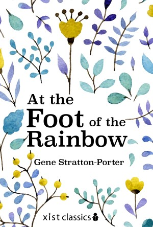 At the Foot of the Rainbow by Gene Stratton-Porter from Vearsa in General Novel category