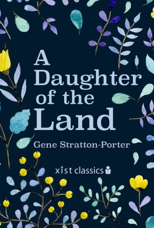 A Daughter of the Land by Gene Stratton-Porter from Vearsa in General Novel category