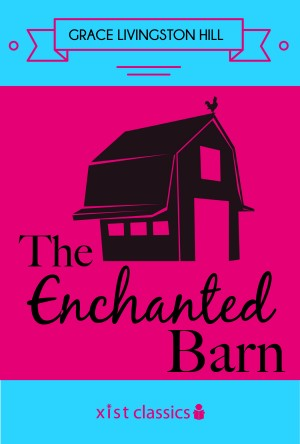 The Enchanted Barn by Grace Livingston Hill from Vearsa in General Novel category