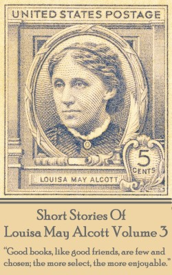 Short Stories Of Louisa May Alcott Volume 3 by Louisa May Alcott from Vearsa in Language & Dictionary category