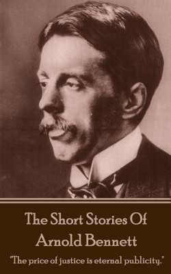 The Short Stories Of Arnold Bennett by Arnold Bennett from Vearsa in General Novel category