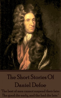 The Short Stories Of Daniel Defoe by Daniel Defoe from Vearsa in Classics category