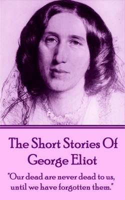 The Short Stories Of George Eliot by George Eliot from Vearsa in General Novel category