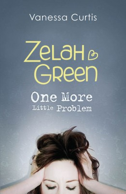 Zelah Green: One More Little Problem by Vanessa Curtis from Vearsa in Teen Novel category