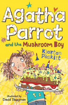Agatha Parrot and the Mushroom Boy by Kjartan Poskitt from Vearsa in Teen Novel category