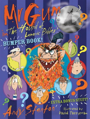 Mr Gum in 'The Hound of Lamonic Bibber' Bumper Book by Andy Stanton from Vearsa in Novel Remaja category