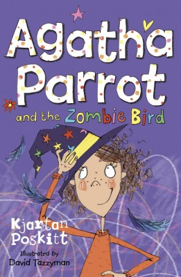Agatha Parrot and the Zombie Bird by Kjartan Poskitt from Vearsa in Teen Novel category