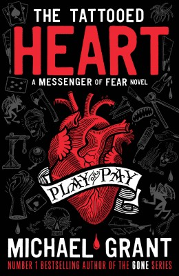 The Tattooed Heart: A Messenger of Fear Novel by Michael Grant from Vearsa in Teen Novel category