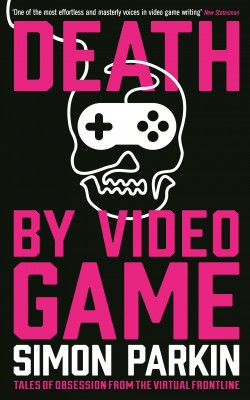 Death by Video Game by Simon Parkin from Vearsa in Travel category