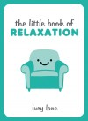 The Little Book of Relaxation by Lucy Lane from Vearsa in  category