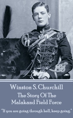 The Story Of The Malakand Field Force by Winston   S. Churchill from Vearsa in History category