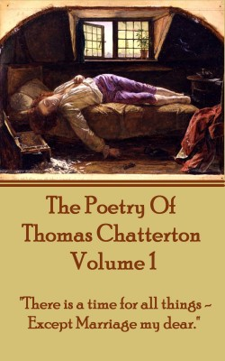 The Poetry Of Thomas Chatterton - Vol 1 by Thomas Chatterton from Vearsa in Language & Dictionary category