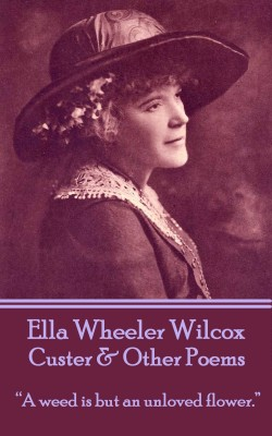 Custer & Other Poems by Ella Wheeler Wilcox from Vearsa in Language & Dictionary category