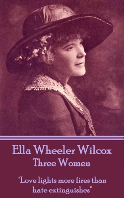 Three Women by Ella Wheeler Wilcox from Vearsa in Language & Dictionary category