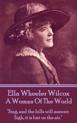 A Woman Of The World by Ella Wheeler Wilcox from Vearsa in Language & Dictionary category