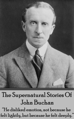 The Supernatural Stories Of John Buchan by John Buchan from Vearsa in General Novel category
