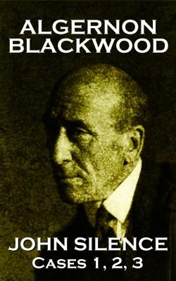 John Silence Cases 1, 2 & 3 by Algernon Blackwood from Vearsa in General Novel category