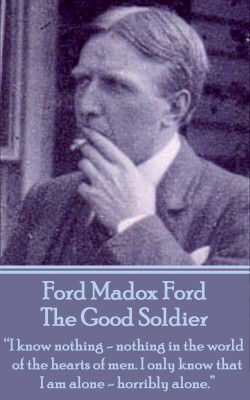 The Good Soldier by Ford Madox Ford Madox Ford from Vearsa in History category